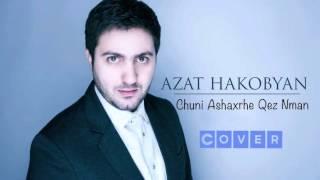 Chuni ashkharhe qez nman Cover : by Azat Hakobyan