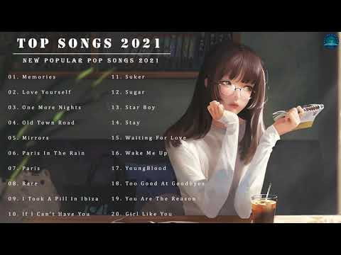 2021 New Songs ( Latest English Songs 2021 ) 🍀 Pop Music 2021 New  Song 🍀 Top English Chill Song