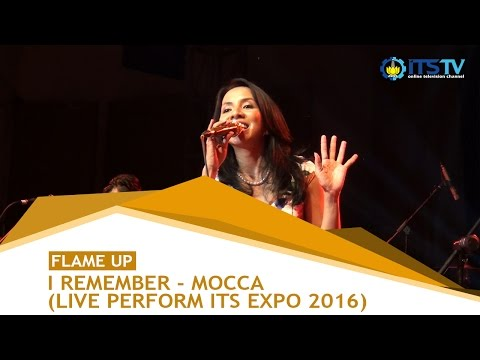 I Remember - Mocca (Live Perform ITS EXPO 2016)