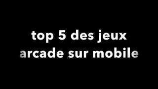 top 5 meilleurs jeux arcade pour smartphone (iOS,android)