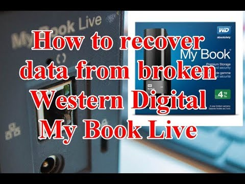 How To Recover Data From Broken Western Digital My Book Live