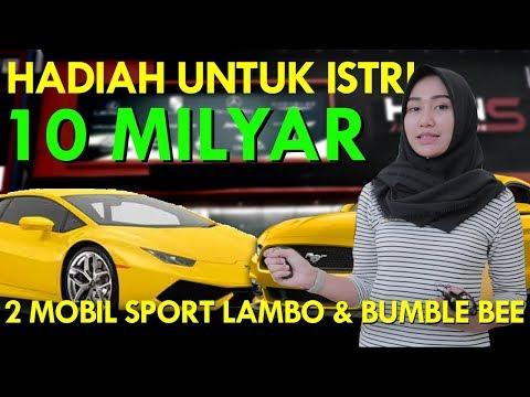 HADIAH UNTUK ISTRI 10 MILYAR 2 MOBIL SPORT LAMBO & MUSTANG