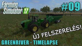 FS 17 Timelapse - Magyar - Greenriver #09: Új felszerelés!