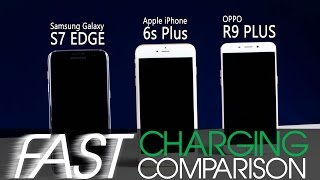Who Wins The Fast Charge Test?: Oppo R9 Plus VOOC, Samsung Galaxy S7 Edge or Apple iPhone 6s Plus