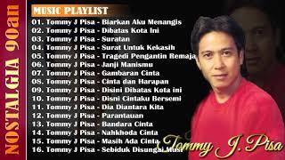 Kompilasi Lagu Terbaik Tommy J Pisa Full Album