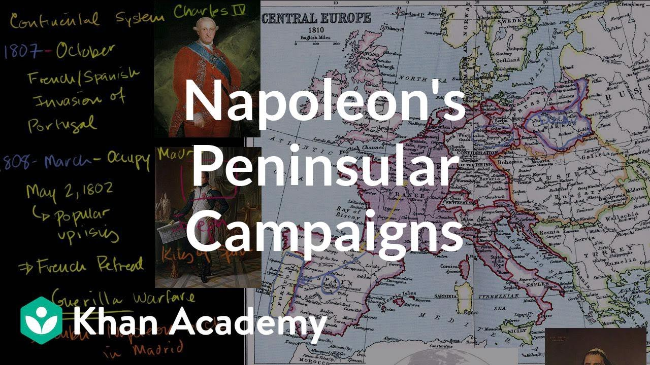 Napoleon's Peninsular Campaigns | World history | Khan Academy