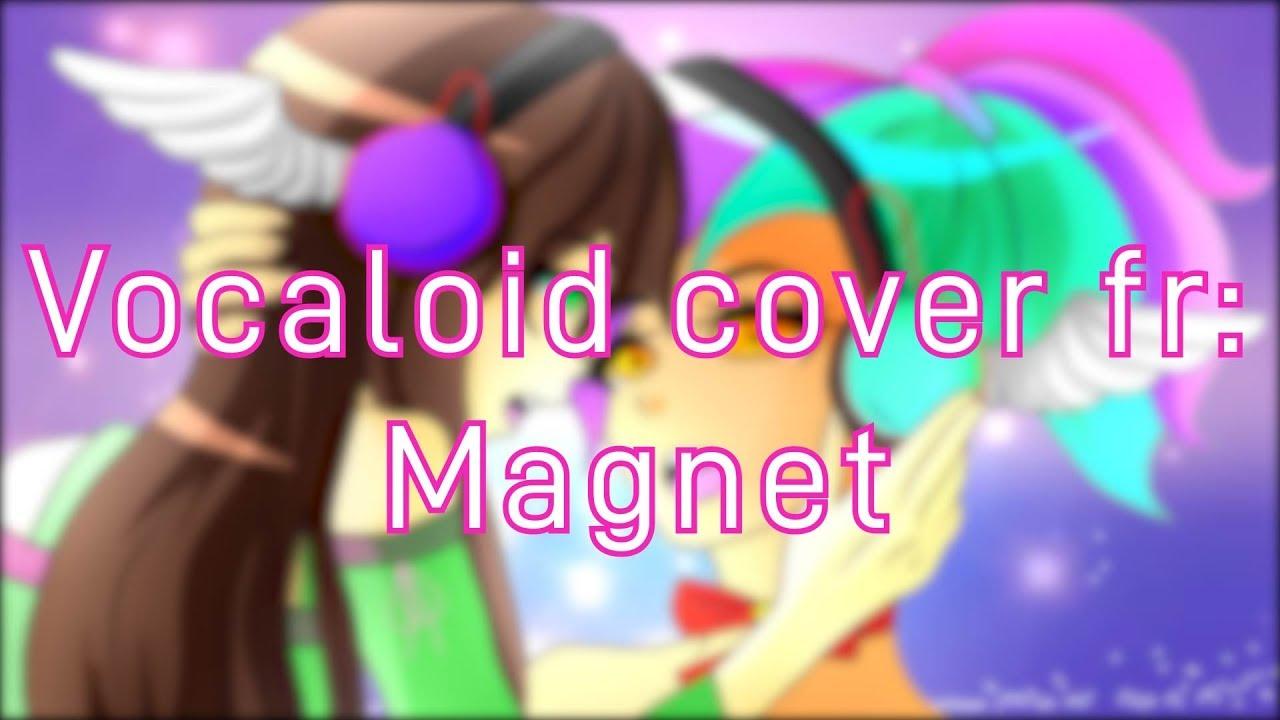 vocaloid cover magnet french lyrics ft bella jenna youtube