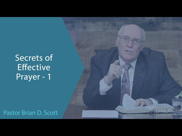 Secrets to Effective Prayer -1 -- Feb 10, 2021