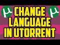 How To Change Language In Utorrent IN 1 MINUTE! Utorrent Language Settings 2017