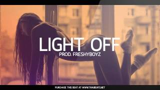 Light Off - New Sexy Soulful R&B Beat Rap Instrumentals 2015 - 2016  (Prod. FreshyBoyz)