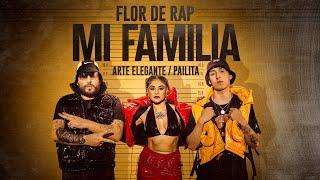 Flor de Rap, Arte Elegante, Pailita - Mi Familia (Video Oficial)