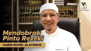 Mendobrak Pintu Rezeki; Habib Novel bin Muhammad Alaydrus