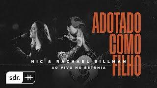 Adotado Como Filho (Ao Vivo no Betânia) - Nic & Rachael Billman | Som do Reino