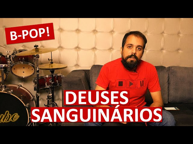 B-POP! | Deuses Sanguinários