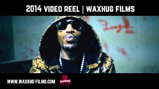2014 MUSIC VIDEO REEL - WAXHUG FILMS - HIGHLIGHT REEL