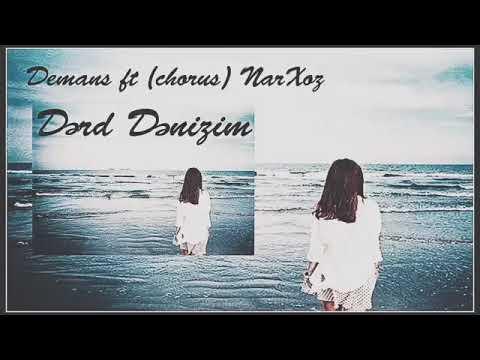 Demans ft NarXoz - Dərd Dənizim P1 / dalga ne qeder denizledise