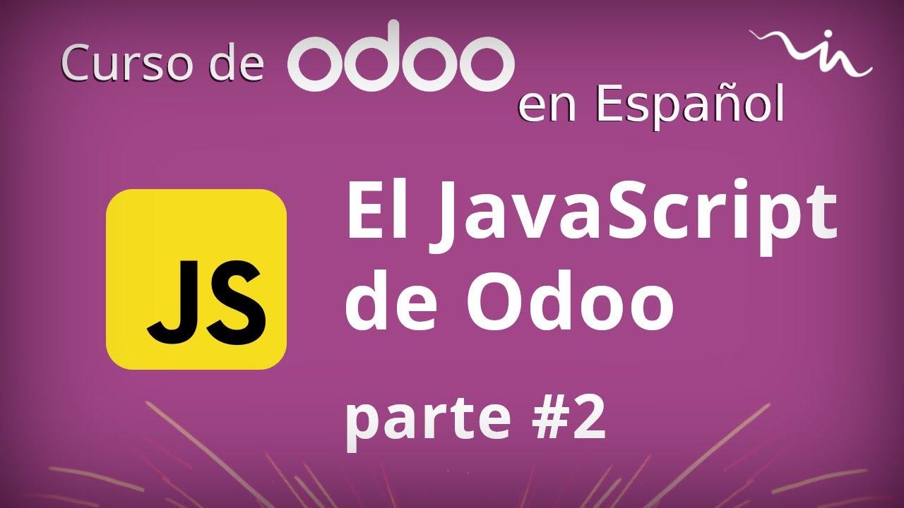 Cursos Odoo - JavaScript de Odoo, llamar datos (parte 2)