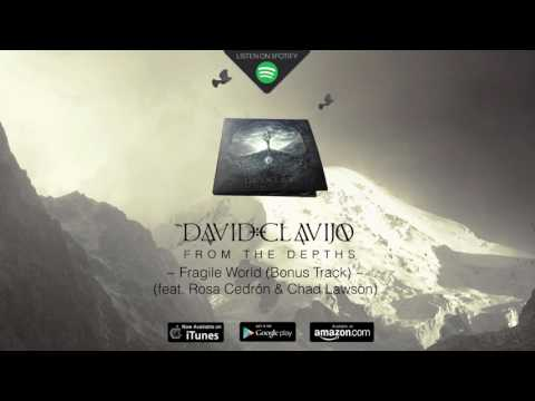 David Clavijo - Fragile World Bonus Track feat. Rosa Cedrón & Chad Lawson