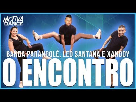 O ENCONTRO - Banda Parangolé ft Léo Santana e Xanddy  Motiva Dance Coreografia