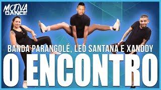 Baixar O ENCONTRO - Banda Parangolé ft. Léo Santana e Xanddy | Motiva Dance (Coreografia)