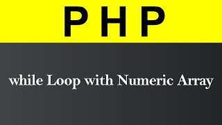While Loop with Numeric Array in PHP (Hindi)