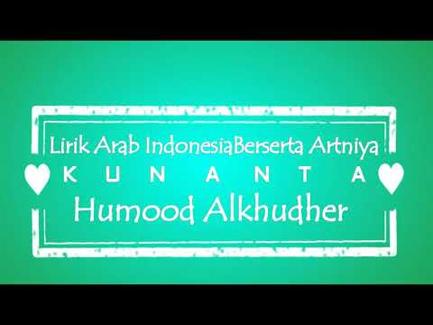 Kun Anta Lirik Arab Indonesia Serta Artinya