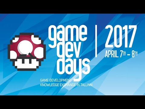 GameDev Days 2017 Conference Tallinn, Estonia - Promo 5