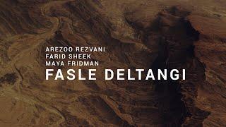 Arezoo Rezvani, Farid Sheek & Maya Fridman - Aidin Olianasab: Fasle Deltangi