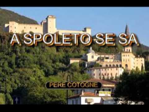 A Spoleto se sa  - CANZONE BY PERE COTOGNE
