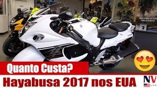 Moto Hayabusa 2017 - Quanto Custa nos Estados Unidos