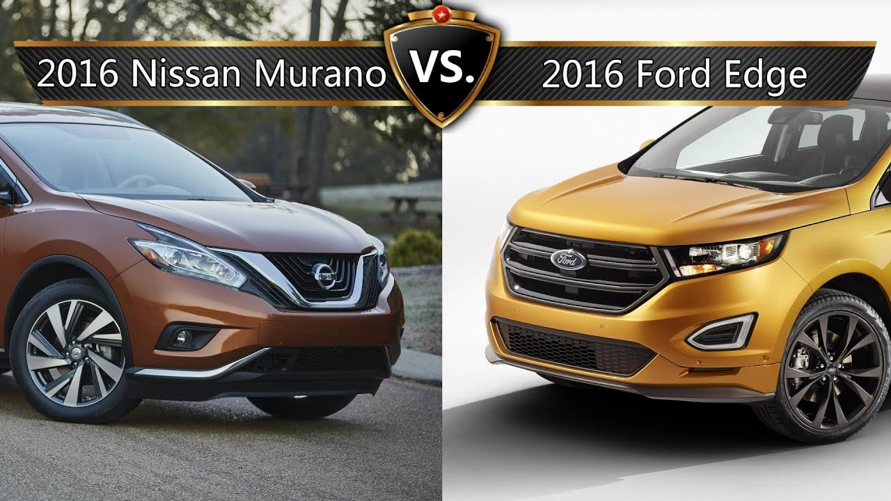 Ford Edge Vs Nissan Murano By The Numbers