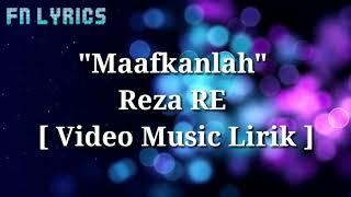 Download lagu Lirik lagu maafkanlah Reza Re MP3