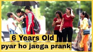 6 years old kid picking up girls-pyar ho jaega prank | prank in india | by jaipur tv