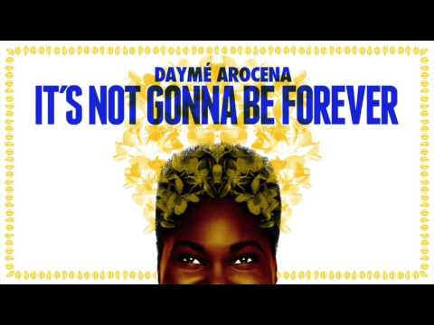 Daymé Arocena - Its Not Gonna Be Forever (radio edit)