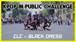 [KPOP IN PUBLIC CHALLENGE] CLC _ BLACK DRESS | Dance cover by GUN Dance Team from Vietnam