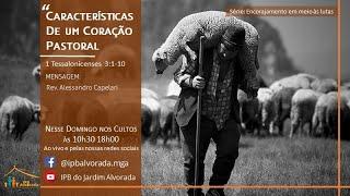 Culto Vespertino - Características de um coração pastoral - Rev. Alessandro Capelari