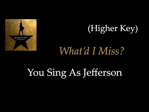 Hamilton - What'd I Miss - Karaoke/Sing With Me: You Sing Jefferson - Higher Key