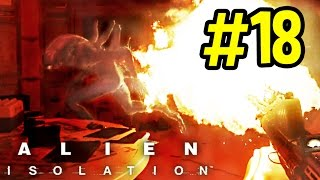 Alien: Isolation - I will TORCH you - PART 18 - DK1games