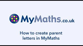 How to create parent letters in MyMaths