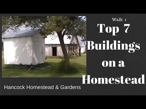Walk 1-Top 7 Buildings on a Homestead / Homesteading by Hancocks 2015 (S1/E1)