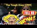 [t0d4y mv1e]  The Tough Ones (1999) #7293fxeaz