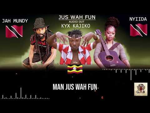 Jah Mundy,Kyx Kajiiko and Nyiida - Jus Wah Fun(Official Audio)