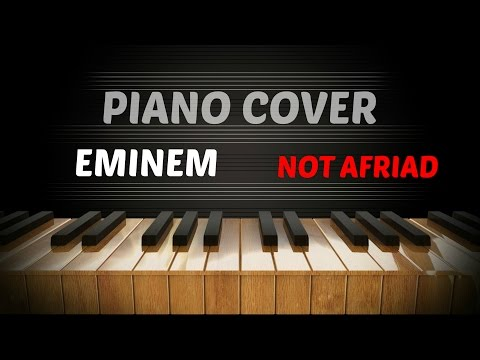 Eminem - Not Afraid - Amazing Piano Cover
