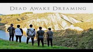 "Dead Awake Dreaming - ""All I Have"" (+Lyrics)"