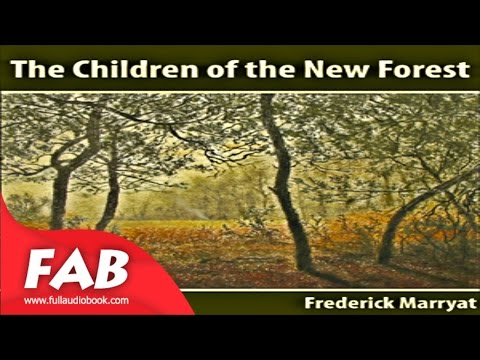 The Children of the New Forest Full Audiobook by Frederick MARRYAT by Historical Fiction