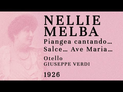 Nellie Melba - Otello: Willow Song + Ave Maria -1926 [Live electrical recording]