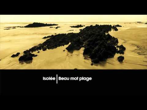 Isolée - Beau Mot Plage (Heaven & Earth Re-Edit)