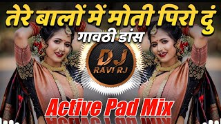Tere Baalon Mein Moti Piro Doon Dj Remix Song   Active Pad Dj Mix  . DJ Ravi RJ