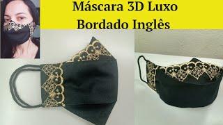Máscara 3D Com Bordado Inglês