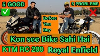 Royal Enfield and KTM RC 200 with one year of ownership (खरीदने से पहले जान ले ये बाते  )